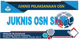 yaitu petunjuk teknis Olimpiade Sains Nasional  info OPS :  Juknis Pelaksanaan OSN SD Tahun 2019