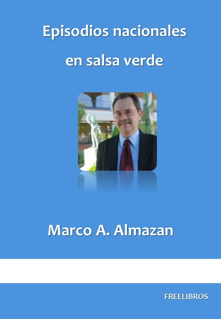 Episodios nacionales en salsa verde – Marco A. Almazan