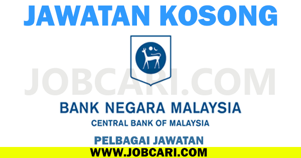 BANK NEGARA MALAYSIA VACANCIES