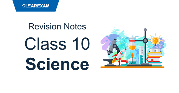 Class 10 Science Revision Notes