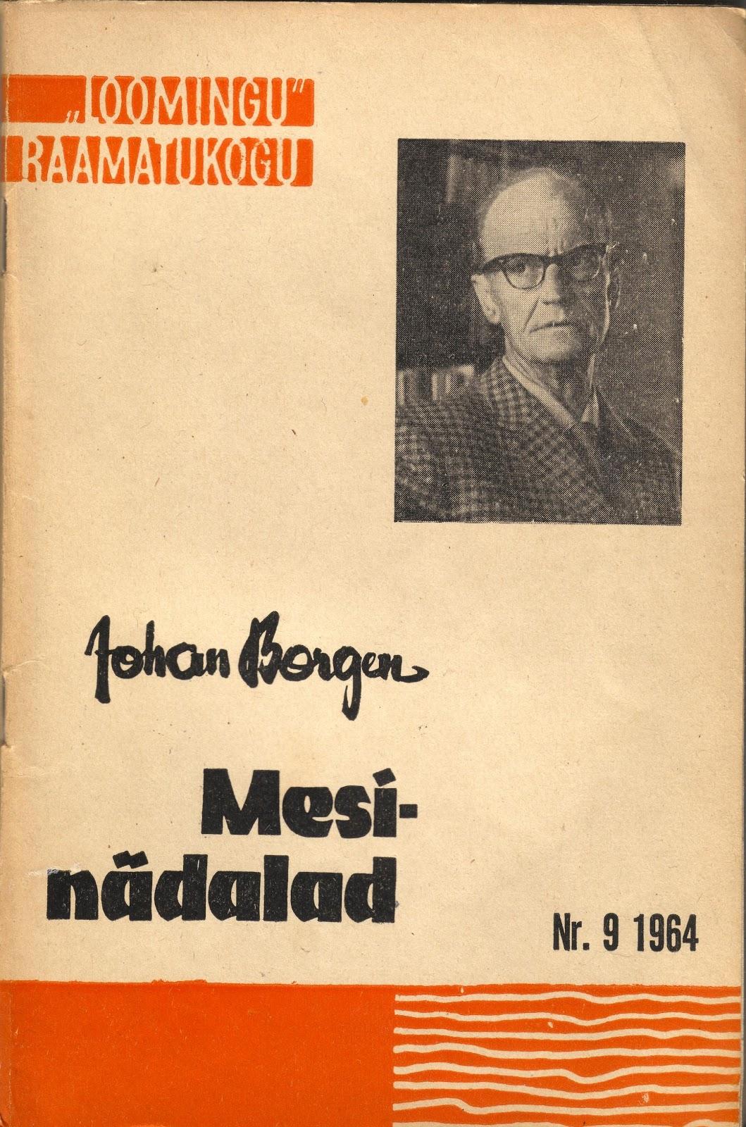 46de9e72b4c Järgmine raamat on hoopis huvitav - võiks öelda kõrgkirjandus aga väga  mageda pealkirjaga - Johan Borgen