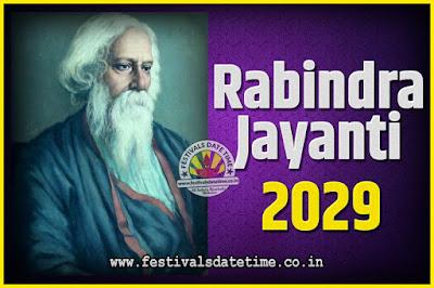 2029 Rabindranath Tagore Jayanti Date and Time, 2029 Rabindra Jayanti Calendar
