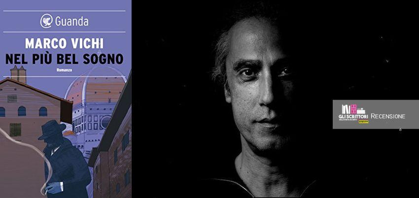 Nel più bel sogno, di Marco Vichi - Recensione, Libri