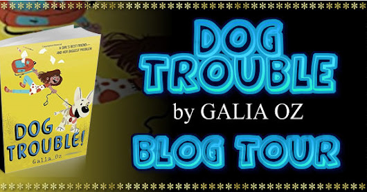 Dog Trouble Author Galia Oz ~ Guest Post & Exerpt from her newest book!