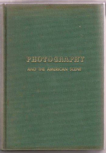 Photography and the American scene  A social history, 1839-1889 by Robert Taft