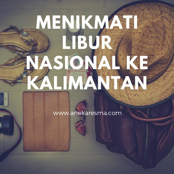 Menikmati Libur Nasional ke Kalimantan Bersama Traveloka