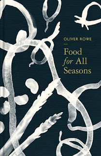 Review: Food for All Seasons by Oliver Rowe