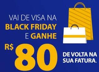 Cadastrar Promoção VISA Black Friday 2018 - 80 Reais de Volta Fatura