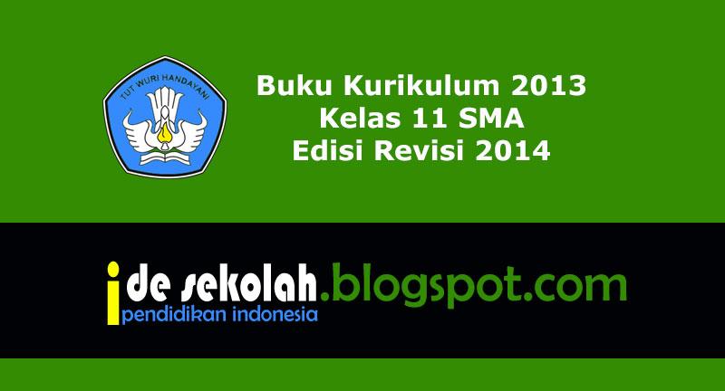 Buku Kurikulum 2013 Kelas 11 SMA Edisi Revisi 2014 - All ...