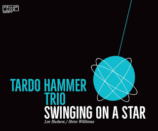 "Tardo Hammer Trio: ""Swinging On A Star"" / stereojazz"