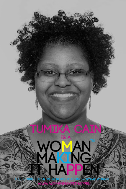 Tumika Cain is A Woman Making it Happen