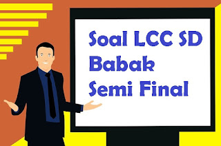 soal-lcc-sd-babak-semi-final