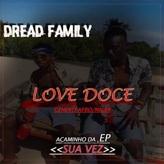 Dread Family - Love Doce