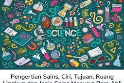 Materi Sains: Pengertian Beserta Ciri, Tujuan, Ruang Lingkup Dan Jenis Sains Menurut Para Ahli Terlengkap