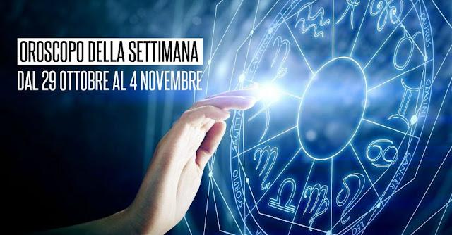 L'OROSCOPO DELLA SETTIMANA DAL 29 OTTOBRE AL 4 NOVEMBRE 2018