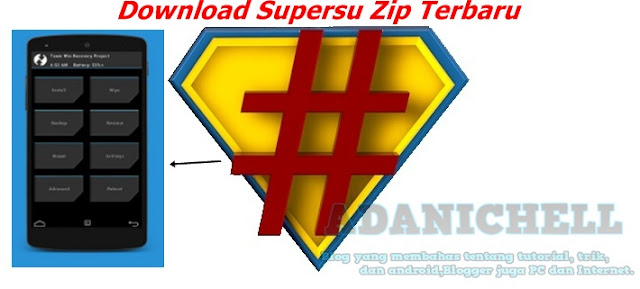 Download Supersu Zip Terbaru