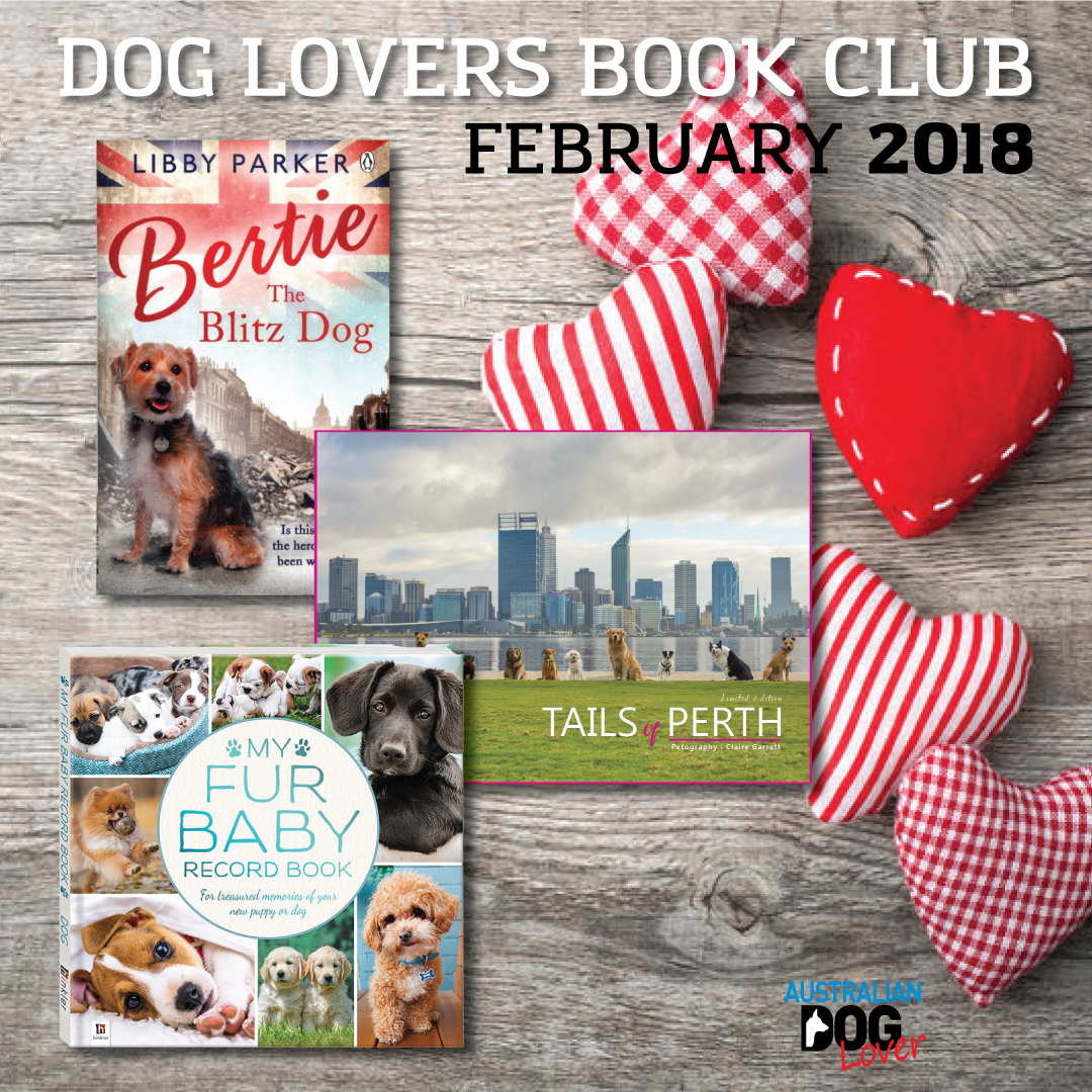 The Dog Lovers Book Club Selection For February 2018 Is Out With Some Of Latest Releases All Ages TAILS OF PERTH