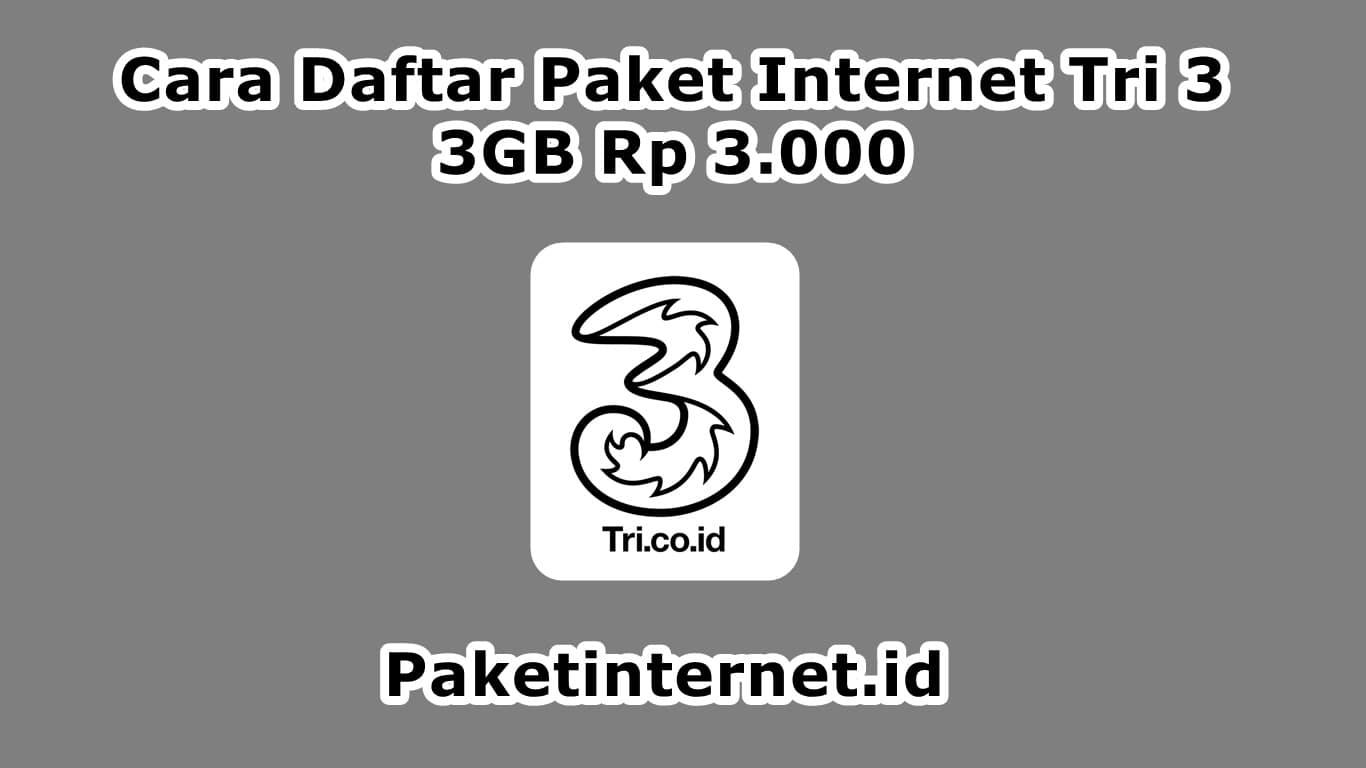 Cara Daftar Paket Internet Tri Terbaru