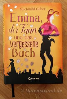 Mechthild Gläser: Emma, der Faun und das vergessene Buch