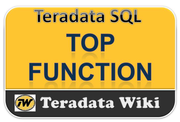 Teradata Wiki: TOP Function