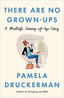 There Are No Grown-ups: A Midlife Coming-of-Age Story, Pamela Druckerman, InToriLex