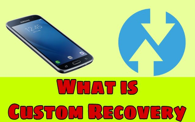 What is custom recovery? How to install custom recovery[ Twrp\Cwm ]??