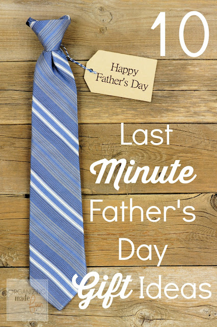 10 last minute father's day gift ideas :: OrganizingMadeFun.com