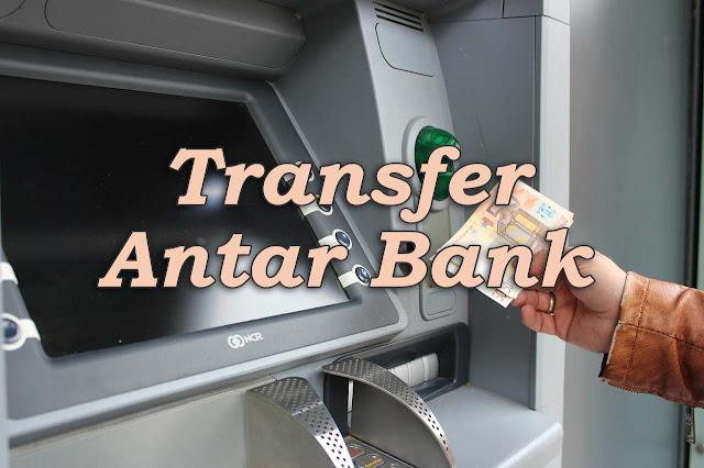 Cara Transfer Uang  Antar Bank Tanpa Biaya Administrasi