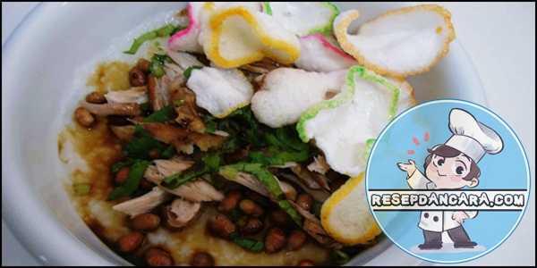 Resep dan Cara Membuat Bubur Ayam Spesial Nikmat tanpa Kuah