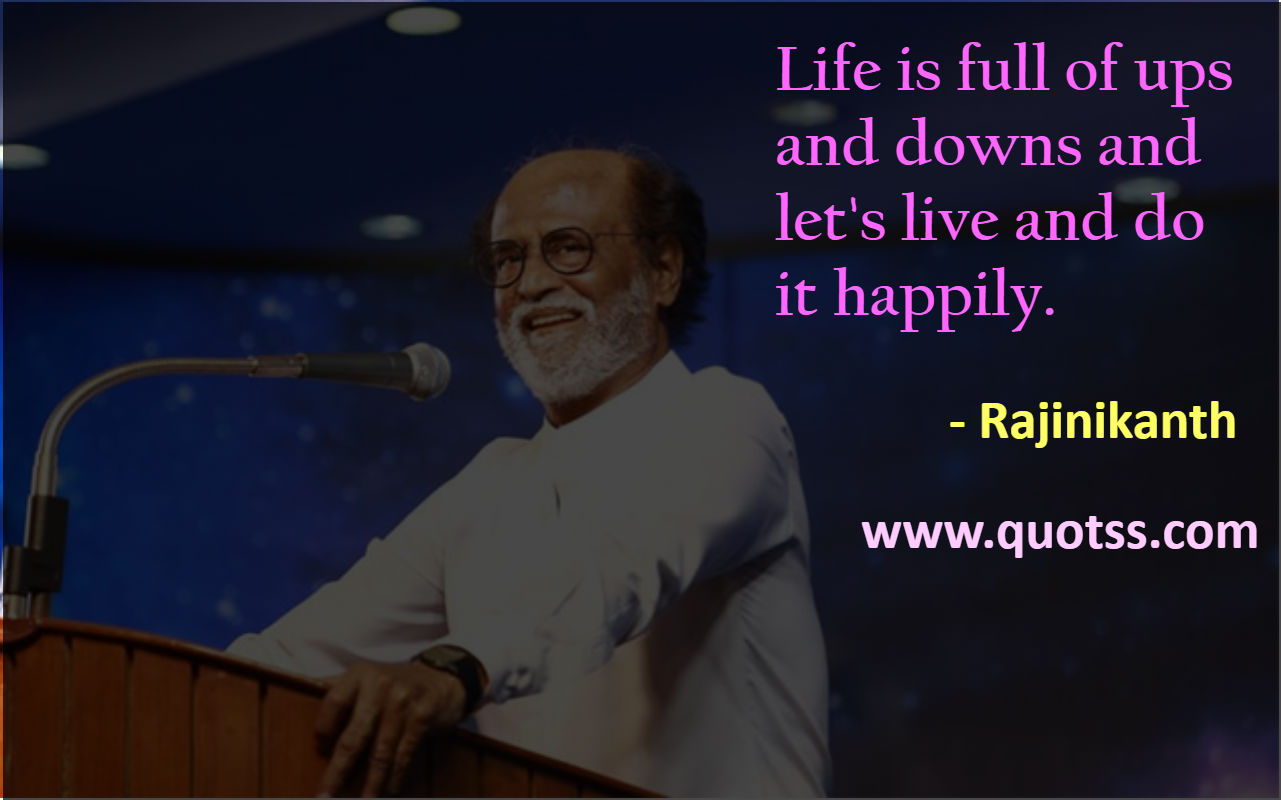 Rajinikanth Quotes And Sayings Famous Quotes By Rajinikanth On