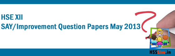 HSE XII SAY / Improvement Question Papers May 2013