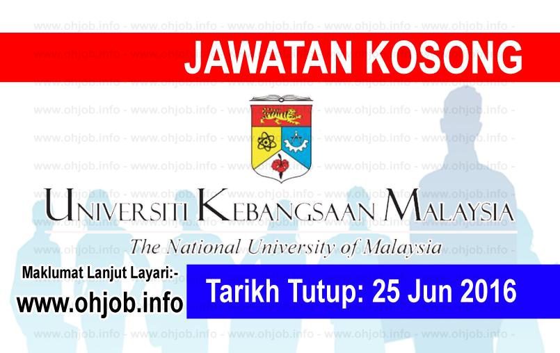 Jawatan Kerja Kosong Universiti Kebangsaan Malaysia (UKM) logo www.ohjob.info jun 2016