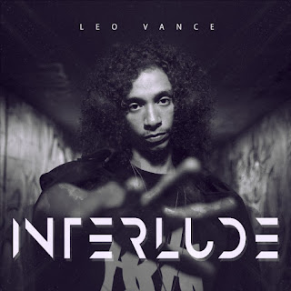 """Toronto Recording Artist-Leo_Vance Releases Heart And Soul With """"Interlude""""_EP_"""