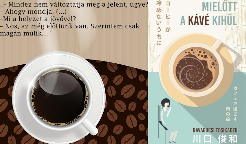 Kavagucsi Tosikadzu: Mielőtt a kávé kihűl {Extrával}