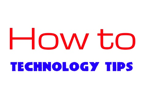 How to Technology Tips