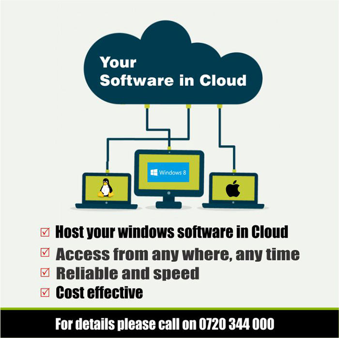 Host your windows software in Cloud Access from any where, any time Reliable and speed Cost effective  For details please call on 0720 344 000
