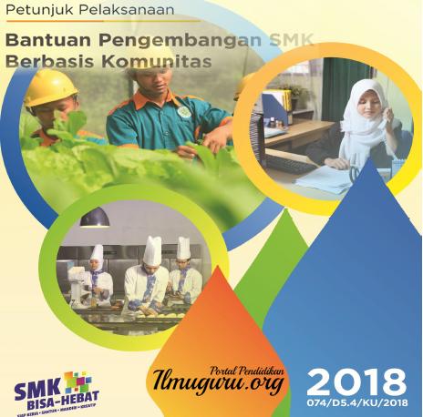 Bantuan Pengembangan Sekolah Menengah kejuruan Berbasis Komunitas Tahun  Download Juklak SMK: Bantuan Pengembangan Berbasis Komunitas