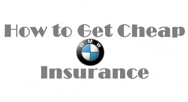How to Get Cheap BMW Insurance