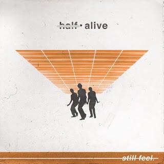 Lirik Lagu Half Alive - Still Feel + Arti dan Terjemahan