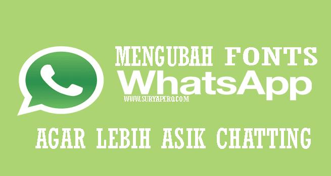 mengubah font whatsapp, dengan menggunakan 4 cara berikut