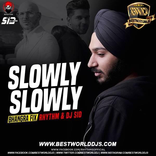 Slowly Slowly Bhangra Fix - Rhythm DJ Sid