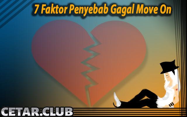 7 Faktor Penyebab Gagal Move On