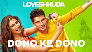 Dono Ke Dono – Loveshhuda _ Latest Bollywood Song _ Girish, Navneet _ Parichay, Neha Kakkar