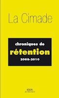 Chroniques de rétention 2008-2010, La Cimade