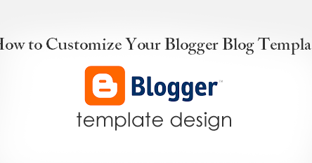 How to Customize Your Blogger Blog Template