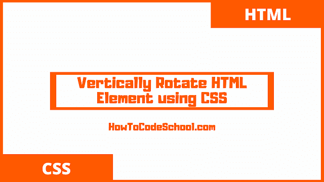 Vertically Rotate HTML Element using CSS