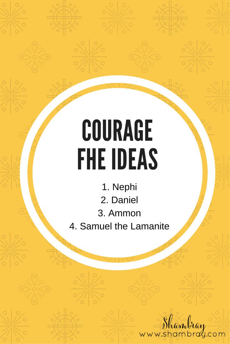 Shambray: Courage Family Home Evening Ideas