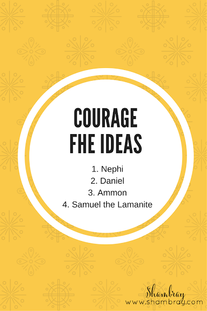 Courage Family Home Evening Ideas