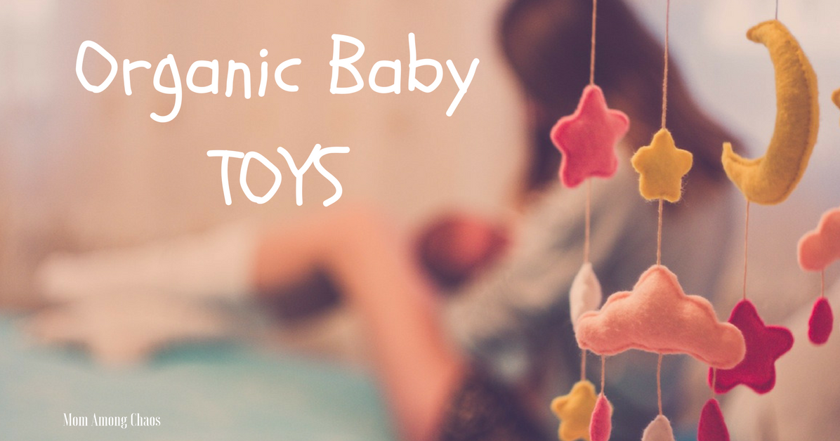 Organic Baby Toys : Mom among chaos organic toys for baby