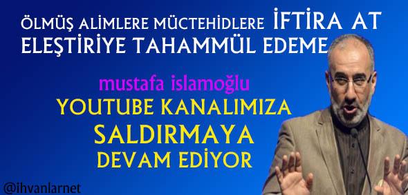 http://www.ihvanlar.net/2017/03/07/mustafa-islamoglunun-elestiriye-tahammulu-yok-saldiriyor/